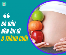 Chế độ dinh dưỡng cho mẹ bầu trong 3 tháng cuối thai kỳ bà bầu nên trang bị