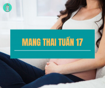Những điều nhất định phải biết khi mang thai tuần thứ 17