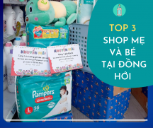 Top 3 shop mẹ vé bé chất lượng nhất tại Đồng Hới