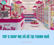 Top 5 shop mẹ và bé uy tín chất lượng tại Thanh Hóa