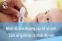 Nhiệt độ bình thường của trẻ sơ sinh và cách xử lý khi bé có nhiệt độ cao
